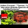 Julien Coupat : lorsque la sous-direction antiterroriste fabrique un terroriste.