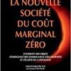 Jeremy Rifkin : La nouvelle société du coût marginal zéro.